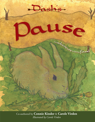 Dash's Pause: an adventure in being found - eBook  -     By: Connie Kinder, Carole Virden