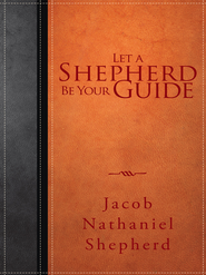 Let A Shepherd Be Your Guide - eBook  -     By: Jacob Shepherd