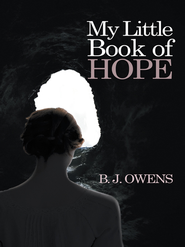 My Little Book of Hope - eBook  -     By: B.J. Owens