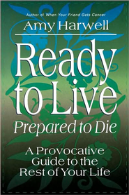 Ready to Live, Prepared to Die - eBook  -     By: Amy Harwell