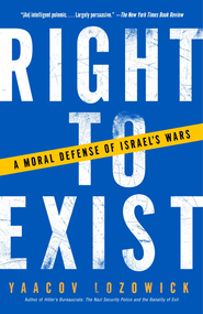 Right to Exist: A Moral Defense of Israel's Wars - eBook  -     By: Yaacov Lozowick