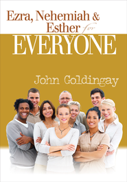 Ezra, Nehemiah, and Esther for Everyone - eBook  -     By: John Goldingay