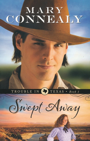 Swept Away, Trouble in Texas Series #1 -eBook   -     By: Mary Connealy