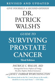 Dr. Patrick Walsh's Guide to Surviving Prostate Cancer - eBook  -     By: Patrick C. Walsh, Janet Farrar Worthington