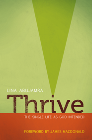 Thrive: The Single Life as God Intended / New edition - eBook  -     By: Lina Abu Jamra