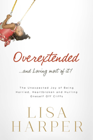 Overextended - eBook  -     By: Lisa Harper