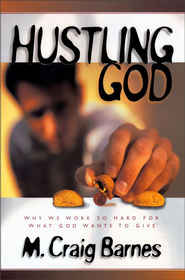Hustling God - eBook  -     By: M. Craig Barnes