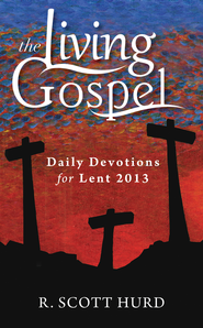 Daily Devotions for Lent 2013 - eBook  -     By: R. Scott Hurd