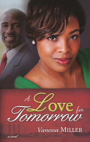 A Love for Tomorrow, Second Chance at Love Series #2   -     By: Vanessa Miller