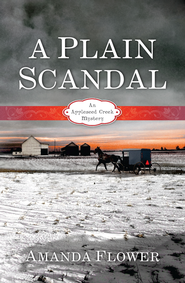 A Plain Scandal, Appleseed Creek Series #2  -eBook   -     By: Amanda Flower