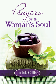 Prayers for a Woman's Soul - eBook  -     By: Julie Gillies