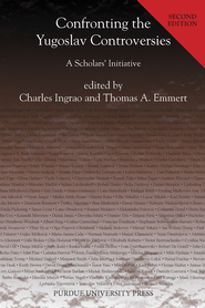 Confronting the Yugoslav Controversies: A Scholars' Initiative - eBook  -     Edited By: Charles Ingrao, Thomas A. Emmert     By: Charles Ingrao(Ed.) & Thomas A. Emmert(Ed.)