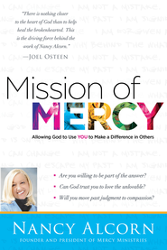 Mission of Mercy: Discovering the why behind the what to help the hurting - eBook  -     By: Nancy Alcorn