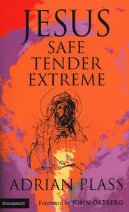 Jesus - Safe, Tender, Extreme - eBook  -     By: Adrian Plass