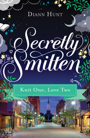 Knit One, Love Two: Smitten Novella Seven - eBook  -     By: Diann Hunt