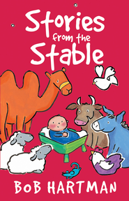 Stories from the Stable - eBook  -     By: Bob Hartman