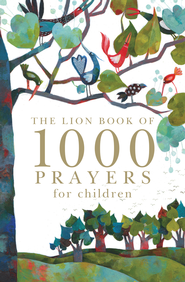 The Lion Book of 1000 Prayers for Children - eBook  -     By: Lois Rock