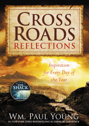 Cross Roads Reflections: Inspiration for Every Day of the Year - eBook  -     By: Wm. Paul Young