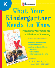 What Your Kindergartner Needs to Know (Revised and updated) - eBook  -     By: E.D. Hirsch Jr.
