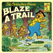 The Berenstain Bears Blaze a Trail - eBook  -     By: Stan Berenstain, Jan Berenstain