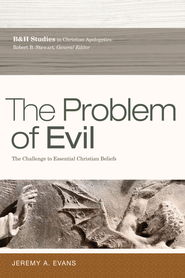 The Problem of Evil: The Challenge to Essential Christian Beliefs - eBook  -     By: Jeremy A. Evans