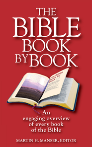 The Bible Book by Book: An engaging overview of every book of the Bible - eBook  -     By: Martin Manser