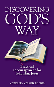 Discovering God's Way: Practical encouragement for following Jesus - eBook  -     By: Martin Manser
