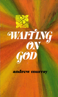 Waiting On God / New edition - eBook  -     By: Andrew Murray