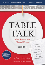 Table Talk Volume 1 - Devotions: Bible Stories You Should Know - eBook  -     By: Carl Frazier