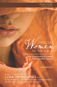 Twelve Women of the Bible Study Guide: Life-Changing Stories for Women Today - eBook  -     By: Lysa TerKeurst, Elisa Morgan, Amena Brown