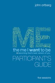 The Me I Want to Be Participant's Guide: Becoming God's Best Version of You - eBook  -     By: John Ortberg