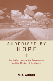 Surprised by Hope Participant's Guide: Rethinking Heaven, the Resurrection, and the Mission of the Church - eBook  -     By: N.T. Wright