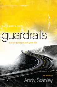Guardrails Participant's Guide: Avoiding Regrets in Your Life - eBook  -     By: Andy Stanley