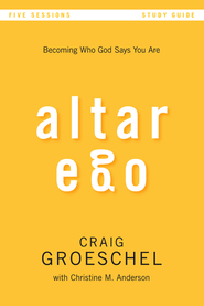 Altar Ego Study Guide: Becoming Who God Says You Are - eBook  -     By: Craig Groeschel