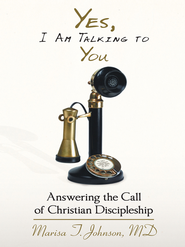 Yes, I Am Talking To You: Answering The Call Of Christian Discipleship - eBook  -     By: Marisa Johnson