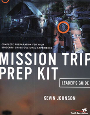 Mission Trip Prep Kit Leader's Guide - eBook  -     By: Kevin Johnson