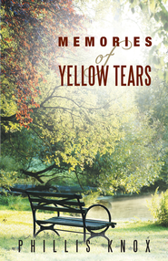 Memories of Yellow Tears - eBook  -     By: Phillis Knox