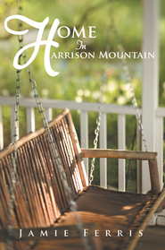 Home In Harrison Mountain - eBook  -     By: Jamie Ferris
