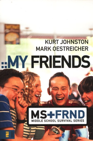 My Friends - eBook  -     By: Kurt Johnston, Mark Oestreicher