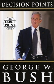 Decision Points - large print edition  - Slightly Imperfect  -     By: George W. Bush