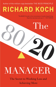 The 80/20 Manager - eBook  -     By: Richard Koch