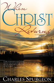 When Christ Returns - eBook  -     By: Charles Spurgeon