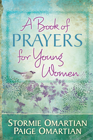 Book of Prayers for Young Women, A - eBook  -     By: Stormie Omartian, Paige Omartian