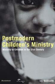 Postmodern Children's Ministry - eBook  -     By: Ivy Beckwith