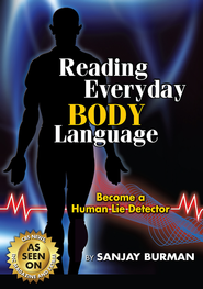 Reading Everyday Body Language: Become A Human Lie Detector - eBook  -     By: Sanjay Burman