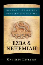Ezra & Nehemiah (Brazos Theological Commentary on the Bible) - eBook  -     By: Matthew Levering