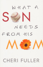 What a Son Needs From His Mom - eBook  -     By: Cheri Fuller