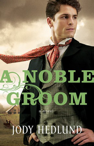 A Noble Groom  - eBook   -     By: Jody Hedlund