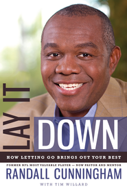 Lay It Down: How Letting Go Brings Out Your Best - eBook  -     By: Randall Cunningham, Tim Willard