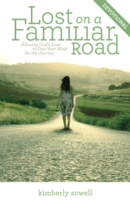 Lost on a Familiar Road Devotional: Allowing God's Love to Free Your Mind for the Journey - eBook  -     By: Kimberly Sowell